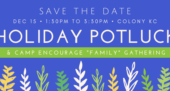 "Holiday Potluck & Camp Encourage ""Family"" Gathering"